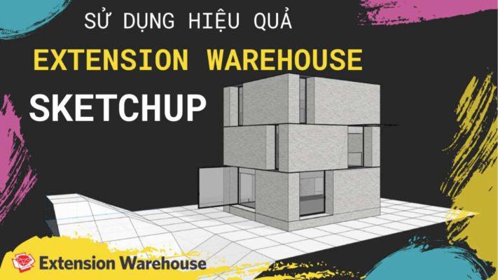 Extension warehouse phần mềm SketchUP