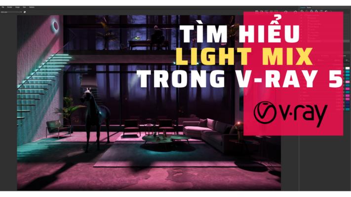 Tìm hiểu light mix trong v ray 5