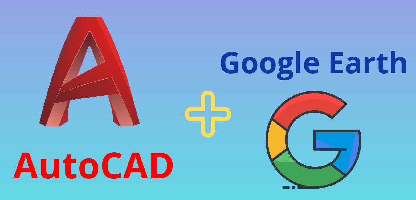 Ứng dụng CAD-Earth AutoCAD