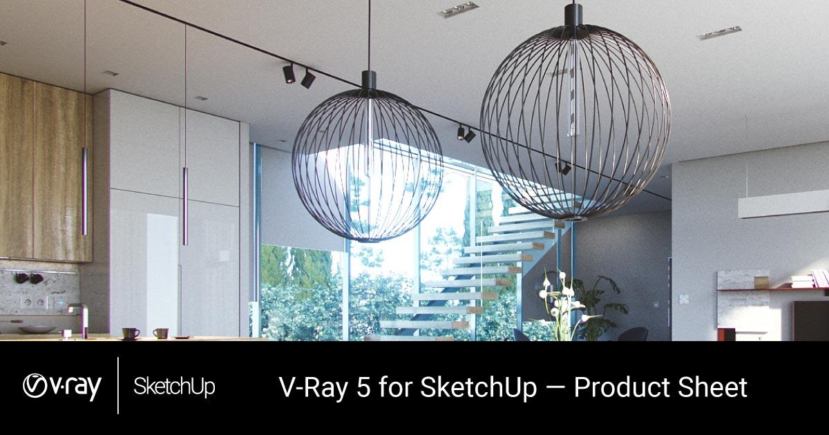 V Ray 5 for SketchUp Product Sheet